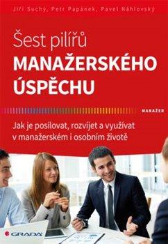 Obálka titulu Šest pilířů manažerského úspěchu