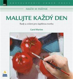 Obálka titulu Naučte se malovat: Malujte každý den