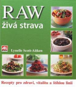 Obálka titulu RAW živá strava - recepty pro zdraví, vitalitu a štíhlou linii