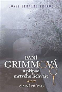 Obálka titulu Paní Grimmová a případ mrtvého lichváře aneb zimní případ