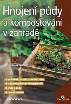 Obálka titulu Hnojení půdy a kompostování v zahradě
