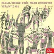 Hamlet, Othello, Orlík, Marie Stuartovna - výňatky z her