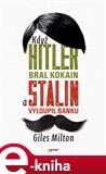 Když Hitler bral kokain a Stalin vyloupil banku - obálka