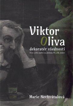 Obálka titulu Viktor Oliva - dekoratér všednosti