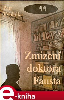 Obálka titulu Zmizení doktora Fausta