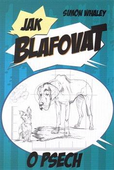 Obálka titulu Jak blafovat o psech