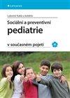 Obálka knihy Sociální a preventivní pediatrie v současném pojetí