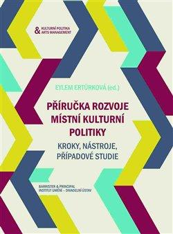 Obálka titulu Příručka rozvoje místní kulturní politiky