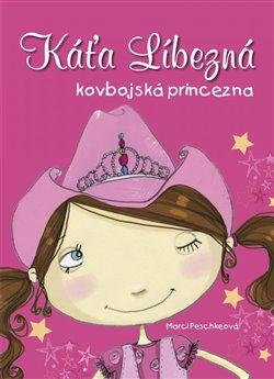 Obálka titulu Káťa Líbezná, kovbojská princezna