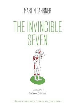Obálka titulu The Invincible Seven / Steiner aneb Co jsme dělali