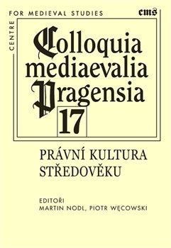 Obálka titulu Colloquia mediaevalia Pragensia 17