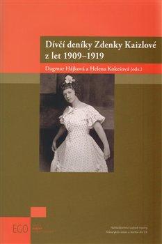 Obálka titulu Dívčí deníky Zdenky Kaizlové z let 1909 - 1919