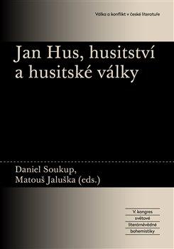 Obálka titulu Jan Hus, husitství a husitské války