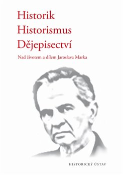 Obálka titulu Historik – historismus – dějepisectví