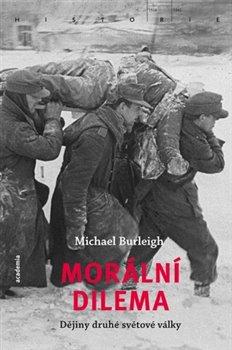 Obálka titulu Morální dilema: Dějiny druhé světové války