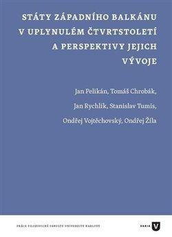 Obálka titulu Státy západního Balkánu v uplynulém čtvrtstoletí a perspektivy jejich vývoje