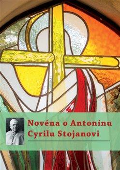 Obálka titulu Novéna o Antonínu Cyrilu Stojanovi