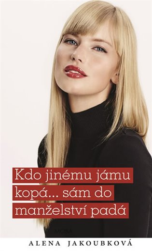 Kdo jinému jámu kopá... sám do manželství padá - Alena Jakoubková | Booksquad.ink