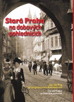 Obálka titulu Stará Praha na dobových pohlednicích