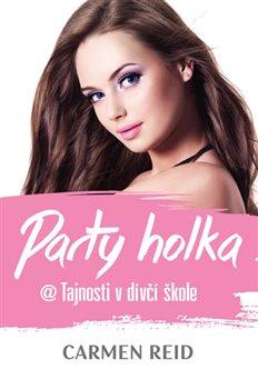 Obálka titulu Party holka @ Tajnosti v dívčí škole