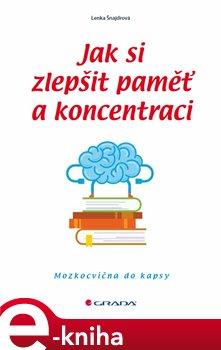 Obálka titulu Jak si zlepšit paměť a koncentraci