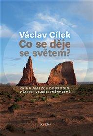 V ukázkce vám představujeme novou knihu Václava Cílka Co se děje se světem? Stejně jako dalších 14 knih vyjde v rámci Velkého knižního čtvrtku 13.října.