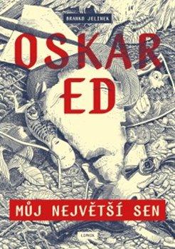 Obálka titulu Oskar Ed: Můj největší sen