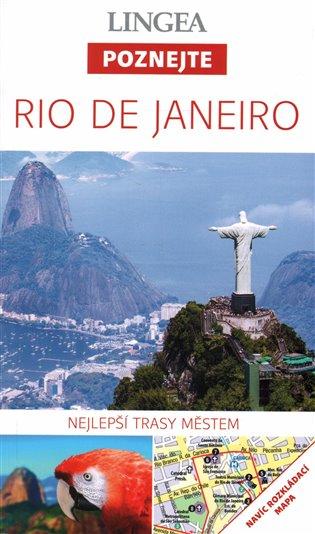 RIO DE JANEIRO POZNEJTE (PRŮVODCE S MAPOU)