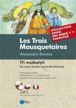 Obálka titulu Tři mušketýři/Les Trois Mousquetaires