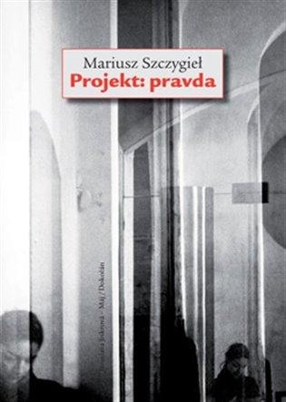 Projekt: Pravda - Mariusz Szczygiel | Booksquad.ink