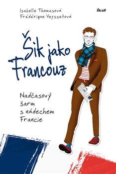 Obálka titulu Šik jako Francouz