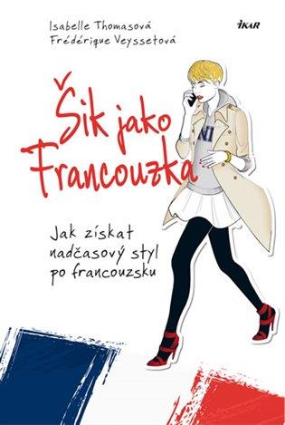 6428506ea01 Šik jako Francouzka  Jak získat nadčasový styl po francouzsku
