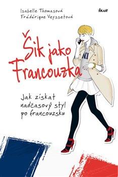 Obálka titulu Šik jako Francouzka