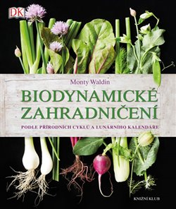 Obálka titulu Biodynamické zahradničení