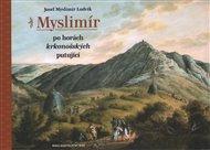 Myslimír po horách krkonošských putující