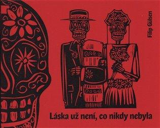 Láska už není, co nikdy nebyla - Filip Gűlsen   Booksquad.ink