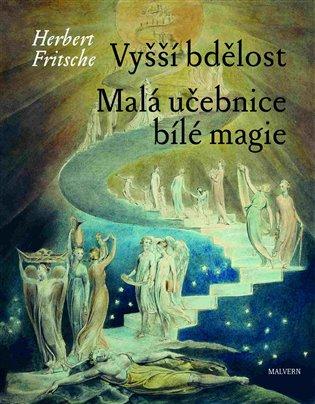 Vyšší bdělost / Malá učebnice bílé magie - Herbert Fritsche | Booksquad.ink