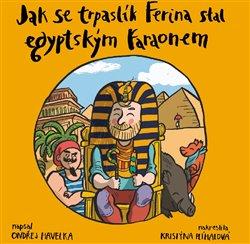 Obálka titulu Jak se trpaslík Ferina stal egyptským faraonem