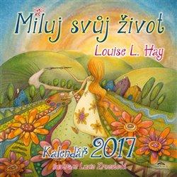 Obálka titulu Kalendář 2017 - Miluj svůj život