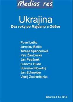 Obálka titulu Ukrajina – Dva roky po Majdanu a Oděse