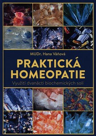 Praktická homeopatie:Využití dvanácti biochemických solí - Hana Váňová   Booksquad.ink