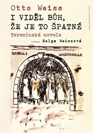 I viděl Bůh, že je to špatné:Terezínská novela - Otto Weiss | Booksquad.ink