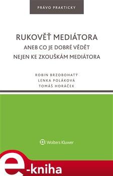 Rukověť mediátora aneb Co je dobré vědět nejen ke zkouškám mediátora
