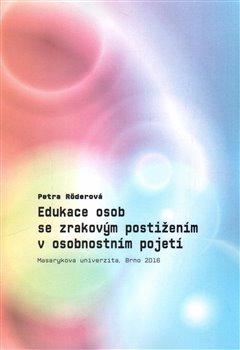Obálka titulu Edukace osob se zrakovým postižením v osobnostním pojetí