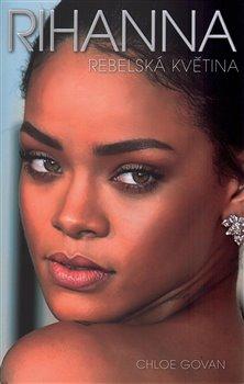 Obálka titulu Rihanna - Rebelská květina