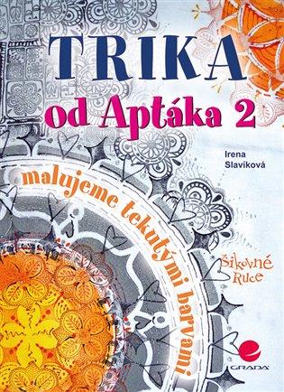 Trika od Aptáka 2:Malujeme tekutými barvami - Irena Slavíková | Booksquad.ink