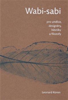 Obálka titulu Wabi- sabi pro umělce, designéry, básníky a filozofy
