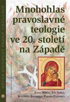 Obálka titulu Mnohohlas pravoslavné teologie ve 20. století na Západě