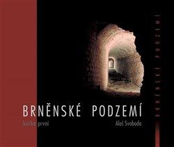 Obálka titulu Brněnské podzemí - Kniha první