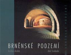 Obálka titulu Brněnské podzemí - Kniha druhá